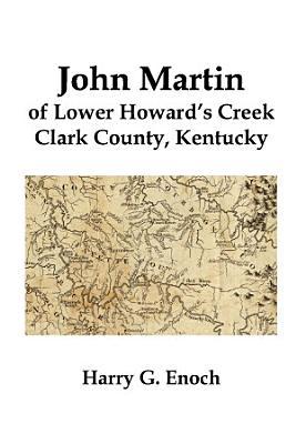 John Martin of Lower Howard s Creek  Clark County  Kentucky