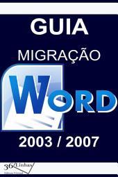 Guia Migração Word 2003/2007