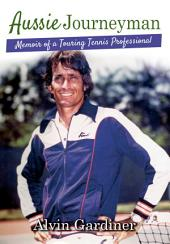 Aussie Journeyman: Memoir of a Touring Tennis Professional