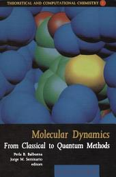 Molecular Dynamics: From Classical to Quantum Methods