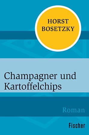 Champagner und Kartoffelchips PDF