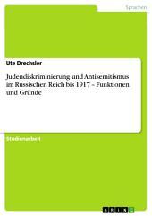 Judendiskriminierung und Antisemitismus im Russischen Reich bis 1917 – Funktionen und Gründe