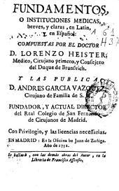 Fundamentos o instituciones medicas: breves y claras, en Latin y en Español