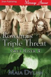 Rowena's Triple Threat [Grey River 4]