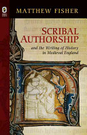 Scribal Authorship and the Writing of History in Medieval England PDF