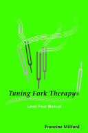Tuning Fork Therapy Level Four: A Manual for Class Instruction Or Self-Study