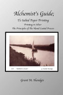 Alchemist's Guide; To Salted Paper Printing: Printing in Silver