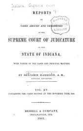 Reports of Cases Argued and Determined in the Supreme Court of Judicature of the State of Indiana: Volume 15