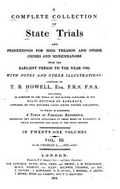 A Complete Collection of State Trials and Proceedings for High Treason and Other Crimes and Misdemeanors from the Earliest Period to the Year 1783, with Notes and Other Illustrations: Volume 3