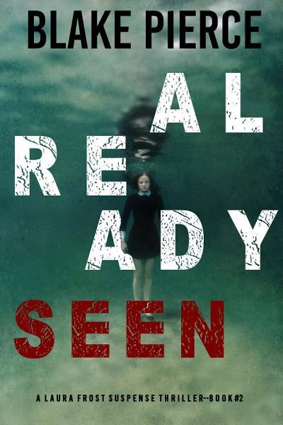 Already Seen A Laura Frost Fbi Suspense Thrillerbook 2