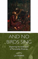 And No Birds Sing   Exploring the Landscapes of Personality Disorder PDF