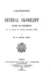 L'expédition du général Skobeleff contre les Tourkmènes et la prise de Ghéok (Denghil) Tépé