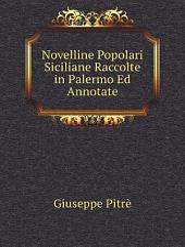 Novelline popolari siciliane: raccolte in Palermo ed annotate