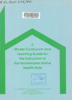 A Model Curriculum and Teaching Guide for the Instruction of the Homemaker home Health Aide PDF