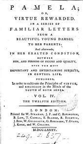 Pamela: or, Virtue rewarded [by S. Richardson]. [Another]: Volume 4