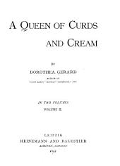 A Queen of Curds and Cream: Volume 2