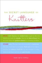 The Secret Language of Knitters