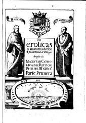 Las eroticas o amatorias: de don Esteuan Manuel de Villegas dirigidas ala Magestad Catholica del Rey don Philipe III.