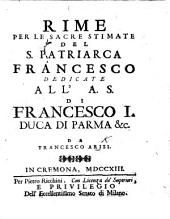 Rime per le sacre stimate del S. Patriarca Francesco, etc