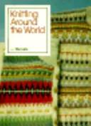 Knitting Around the World from Threads PDF
