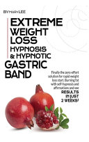 Extreme Weight Loss Hypnosis & Hypnotic Gastric Band