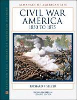 Civil War America  1850 To 1875 PDF