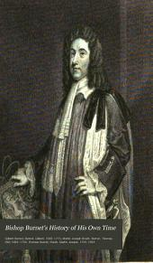 Bishop Burnet's History of His Own Time: With the Suppressed Passages of the First Volume, and Notes by the Earls of Dartmouth and Hardwicke, and Speaker Onslow, Hitherto Unpublished, to which are Added the Cursory Remarks of Swift. And Other Observations, Volume 4