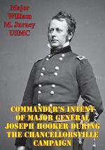 Commander's Intent Of Major General Joseph Hooker During The Chancellorsville Campaign