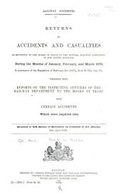 Return of Accidents and Casualties as Reported to the Board of Trade by the Several Railway Companies in the United Kingdom ... for the Quarter Ending ...