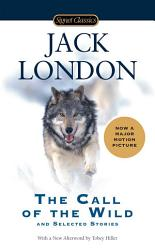 The Call Of The Wild And Selected Stories Book PDF