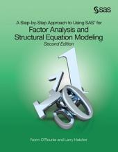 A Step-by-Step Approach to Using SAS for Factor Analysis and Structural Equation Modeling