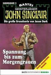 John Sinclair - Sammelband 2: Spannung bis zum Morgengrauen