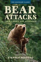 Bear Attacks: Their Causes and Avoidance, Edition 3
