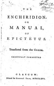 The Enchiridion  Or Manual  of Epictetus  Translated from the Greek  Carefully Corrected Book