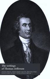 The Writings of Thomas Jefferson: Volume 16