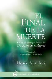 El final de la muerte: Las enseñanzas profundas de Un curso de milagros