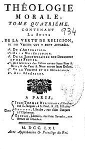 Théologie morale: contenant La suite de la vertu de religion ...
