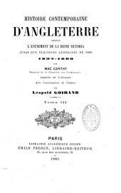 Histoire contemporaine d'Angleterre: depuis l'avènement de la Reine Victoria jusqu'aux élections générales de 1880 (1837-1880)