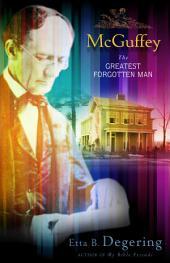 McGuffey: The Greatest Forgotten Man