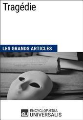 Tragédie: Les Grands Articles d'Universalis