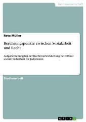 Berührungspunkte zwischen Sozialarbeit und Recht: Aufgabenteilung bei der Rechtsverwirklichung betreffend soziale Sicherheit für Jedermann