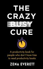 The Crazy Busy Cure