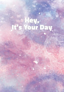 Hey It's Your Day