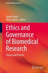 Ethics and Governance of Biomedical Research: Theory and Practice