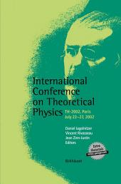International Conference on Theoretical Physics: TH-2002, Paris, July 22–27, 2002