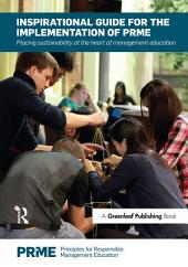 Inspirational Guide for the Implementation of PRME: Placing Sustainability at the Heart of Management Education