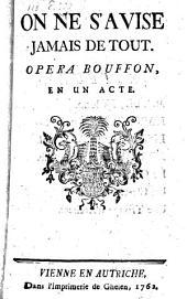 On ne s'avise jamais de tout: Opera-bouffon, en un acte