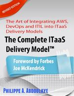 The Complete ITaaS Delivery ModelTM - Revised Edition