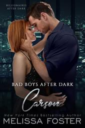 Bad Boys After Dark: Carson (Bad Billionaires After Dark)