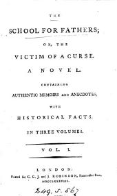 The school for fathers; or, The victim of a curse: Volume 1